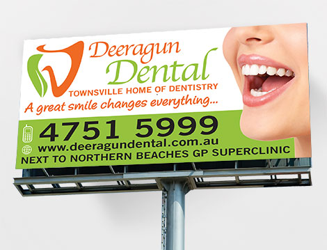 Deeragun Dental Billboard designed by GGA Graphics